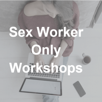 Sex Worker Only Workshops
